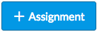 + Assignment button