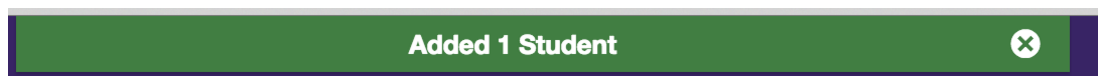 Green banner message that appears when students have been successfully added