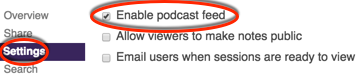 Enable podcast feed setting in Panopto