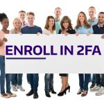 "Team holding sign saying ""Enroll in 2FA"""