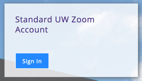 Sign in button for logging into a standard UW Zoom account