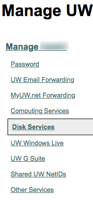 On left side of Manage UW NetID portal, click disk Services