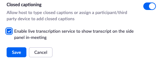 enable closed captioning and checked box enable live transcription service to show transcript on the side panel in-meeting. Save button. Cancel button.