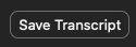 save transcript button