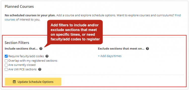 Image of MyPlan Schedule Builder's Section Filter. Selecting options will configure visibility of courses and sections that require faculty and or add codes, overlap with registered sections, are currently closed, or are UW PCE sections.